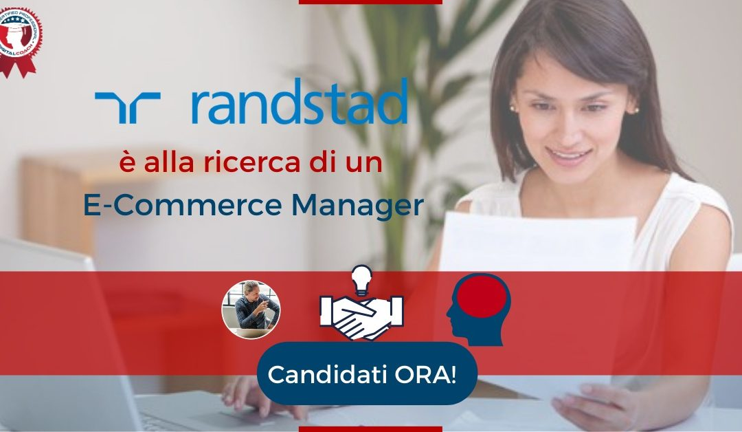 E-Commerce Manager - Milano - Randstad Italia