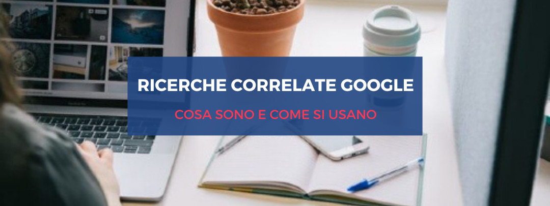 Ricerche correlate Google