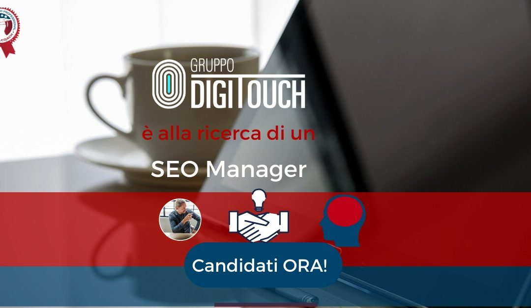 SEO Manager - Milano - Gruppo DigiTouch