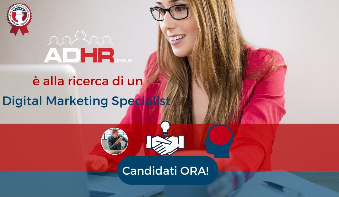 Digital Marketing Specialist - Reggio nell'Emilia - ADHR Group