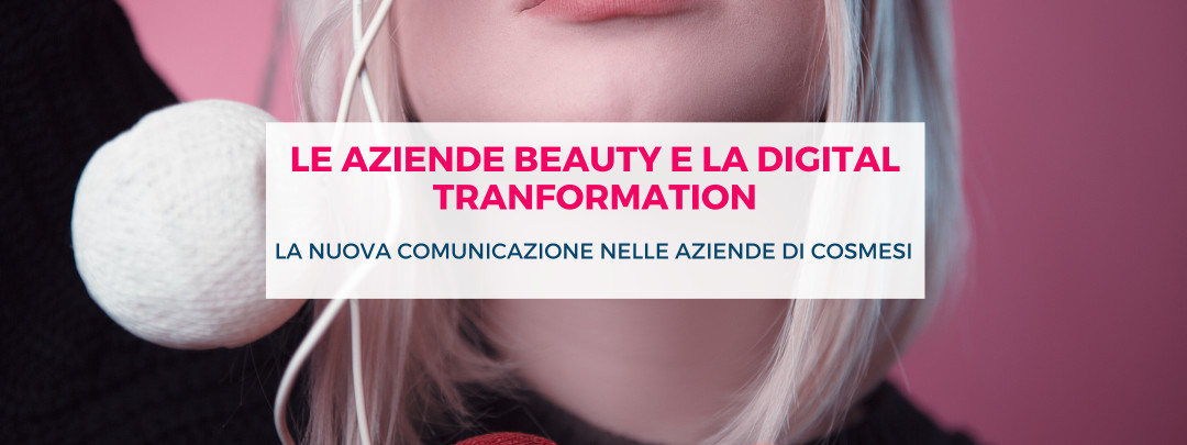 Le aziende beauty e la digital transformation