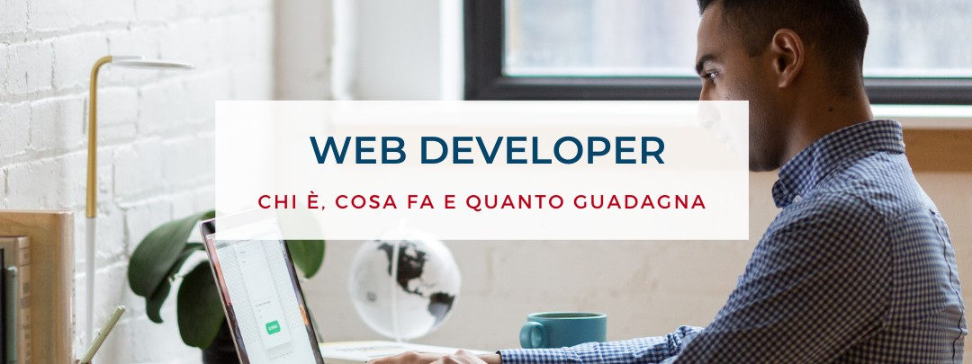 Web developer: chi è, cosa fa e come lavora nel digital marketing