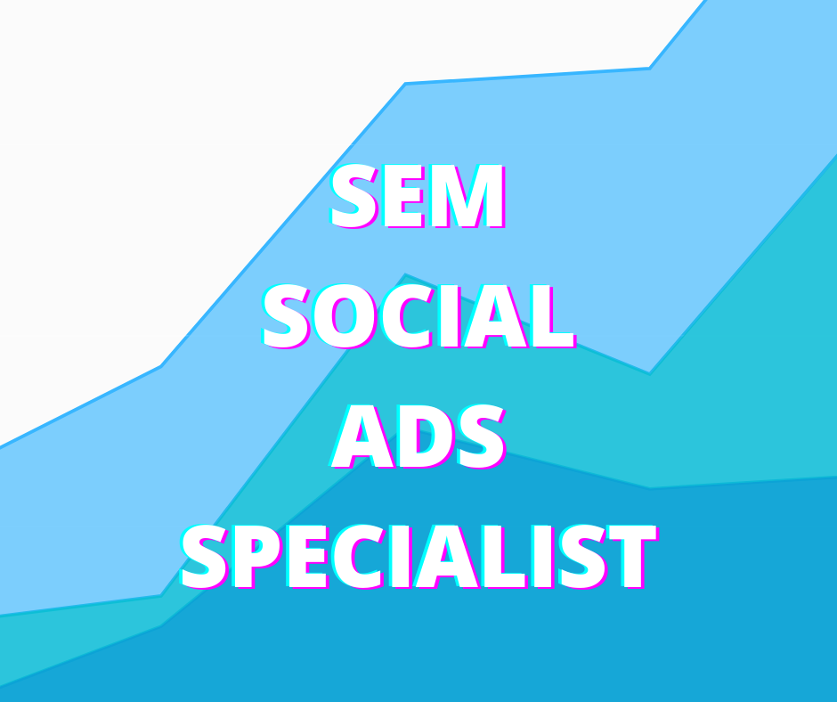 Sem and Social ads specialist